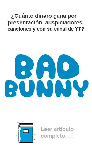 Cuanto gana Bad Bunny