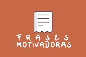 Frases motivadoras, frases de vida y superación