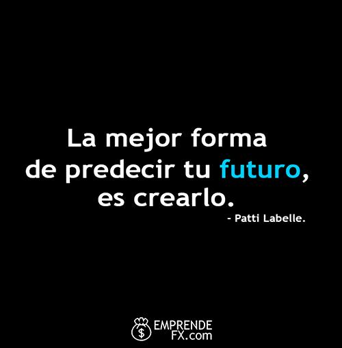 frases motivadoras cortas: la mejor forma de predecir tu futuro, es crearlo.