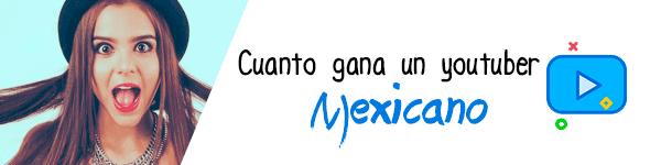 Cuanto gana un youtuber mexicano, yuya, luisito comunica, luisito rey, gibby